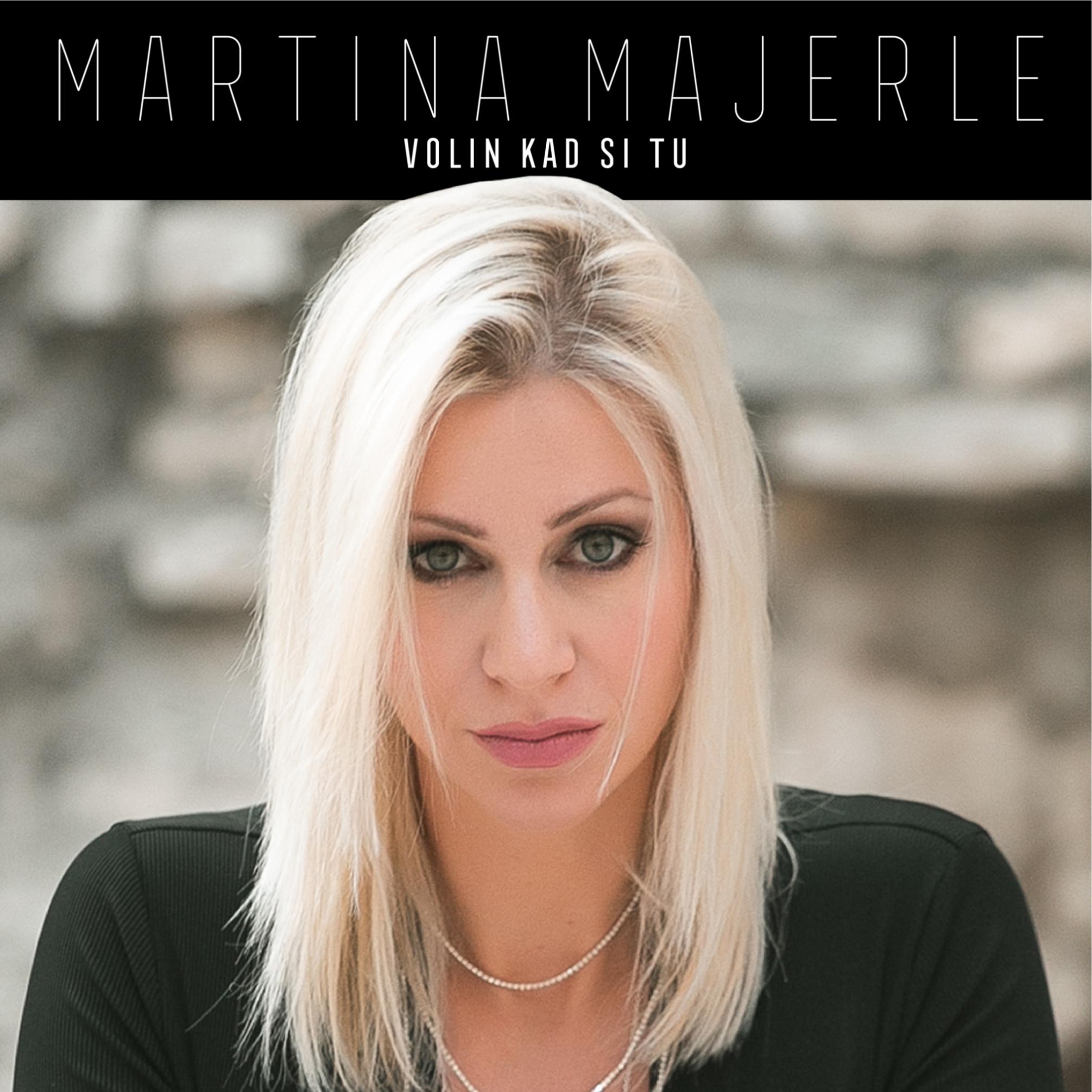 Martina Majerle predstavlja snažnu baladu 'Volin kad si tu', koja prenosi nježnu ljubavnu priču
