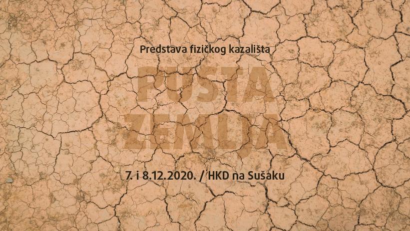 """Ne propustite predstavu fizičkog kazališta """"Pusta zemlja"""" u HKD-u na Sušaku!"""